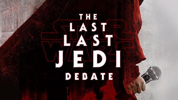 The Last Last Jedi Debate SDCC Podcast image