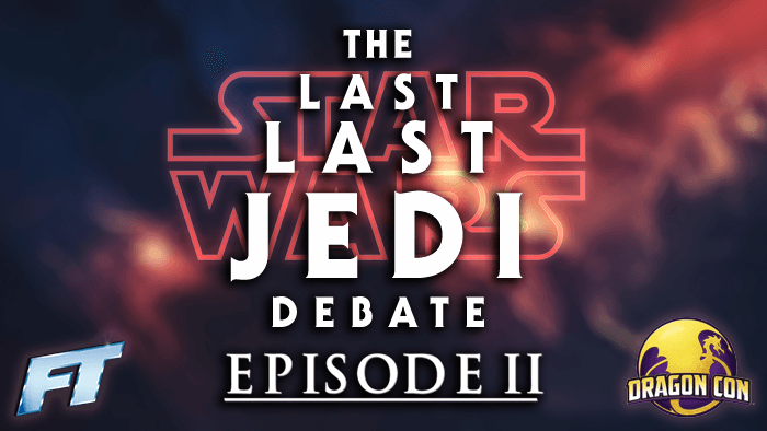 The Last Last Jedi Debate Moves to Dragon Con image