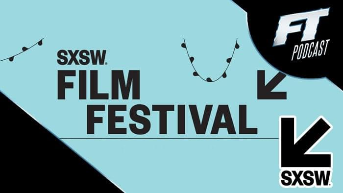 Binge All 17 SXSW 2019 Podcasts! Filmmaker Interviews, Reviews and More image
