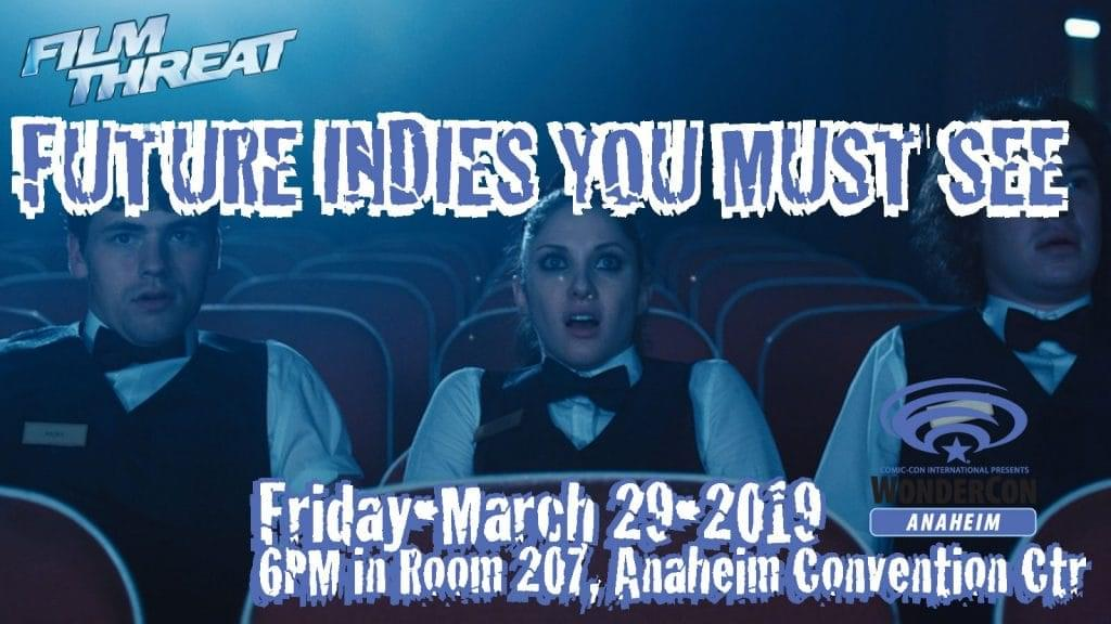 Attend Film Threat's Future Indies You Must See Panel at WonderCon image