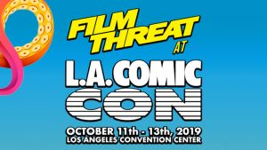 Film Threat Invades LA Comic Con Image