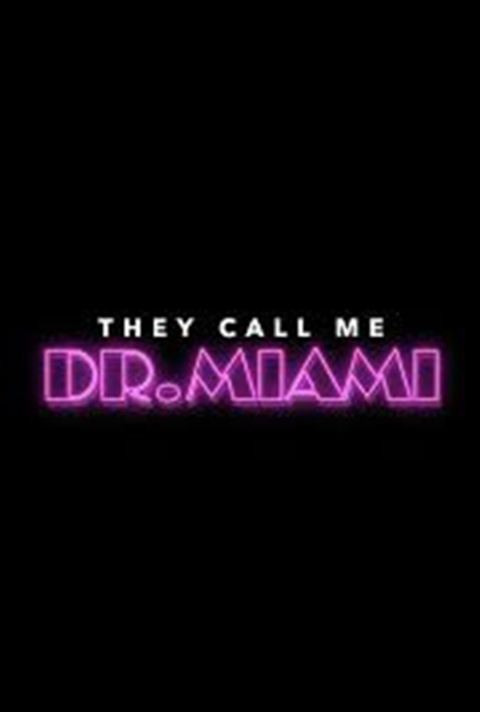 They Call Me Dr. Miami Image