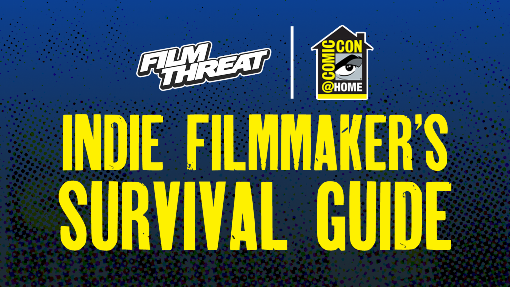 Indie Filmmaker's Survival Guide Panel at Comic Con @ Home Image
