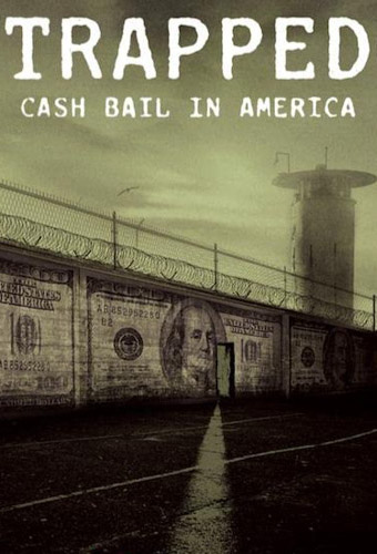 Trapped: Cash Bail in America Image